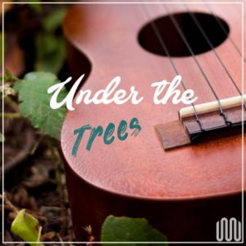UNDER THE TREES
