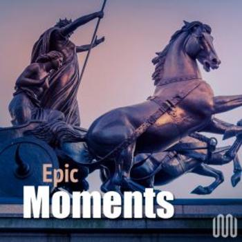 EPIC MOMENTS