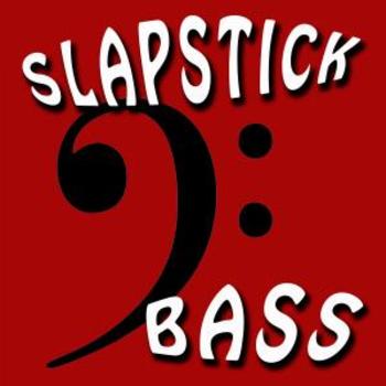 Slapstick Bass