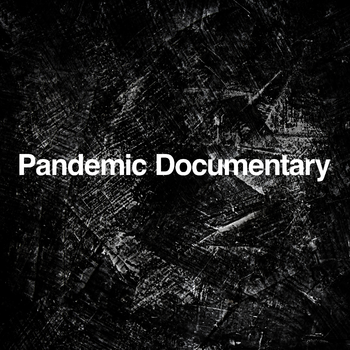 Pandemic Documentary