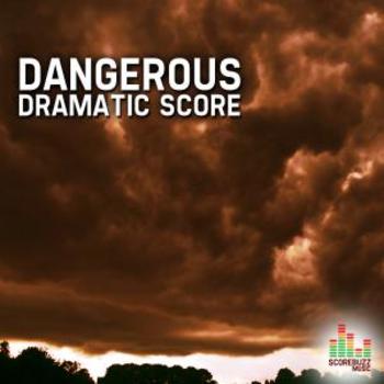 Dangerous - Dramatic Score