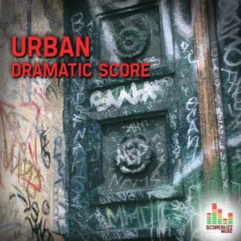 Urban - Dramatic Score