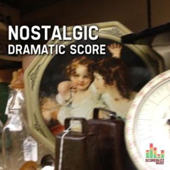 Nostalgic - Dramatic Score