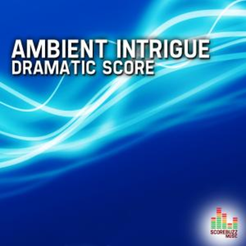 Ambient Intrigue - Dramatic Score