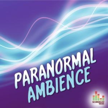 Paranormal Ambience - Dramatic Score