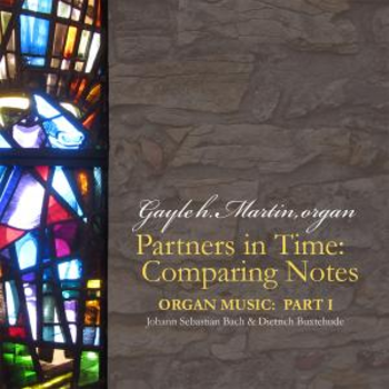 Partners in Time: Organ Music by Bach and Buxtehude, Part 1