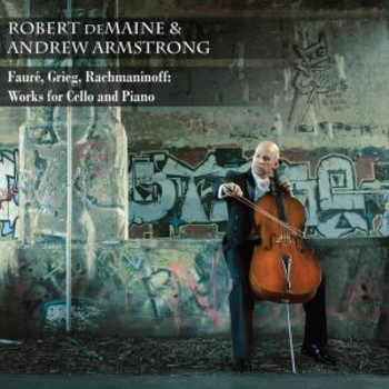 Faure, Grieg, Rachmaninoff: Works for Cello and Piano