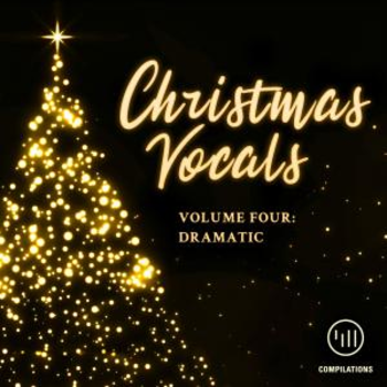 Christmas Vocals Vol 4: Dramatic