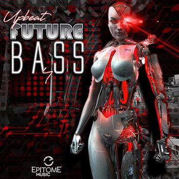 Upbeat Future Bass Vol. 4