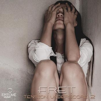 FRET Tension Underscore Vol. 2