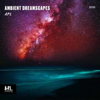 APL 014 Ambient Dreamscapes