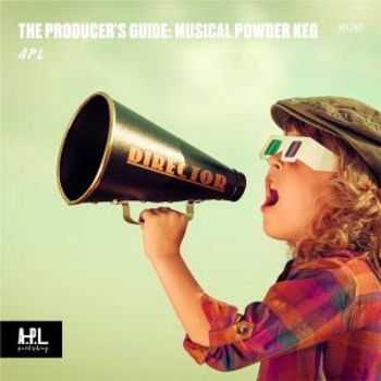 APL 062 The Producer's Guide: Musical Powder Keg