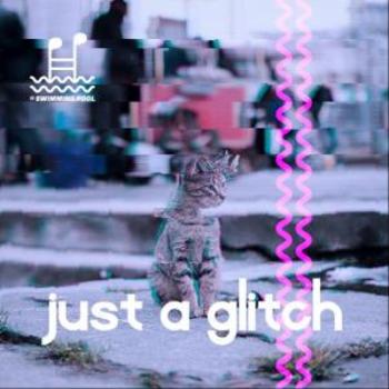 Just a Glitch
