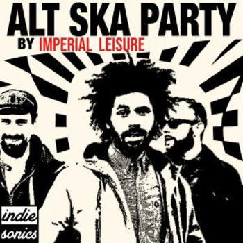 Alt Ska Party by Imperial Leisure