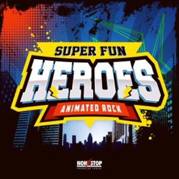 Super Fun Heroes - Animated Rock