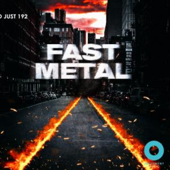 Fast Metal