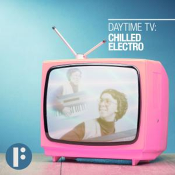 Daytime TV - Chilled Electro