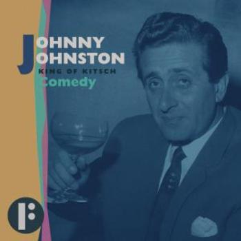 Johnny Johnston King of Kitsch - Comedy