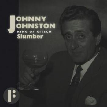 Johnny Johnston King Of Kitsch: Slumber