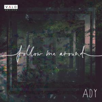 Ady - Follow Me Around