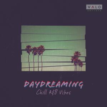 Daydreaming - Chill R&B Vibes