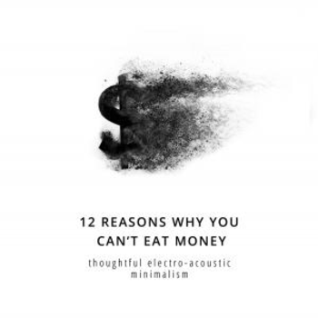 12 Reasons Why You Can't Eat Money