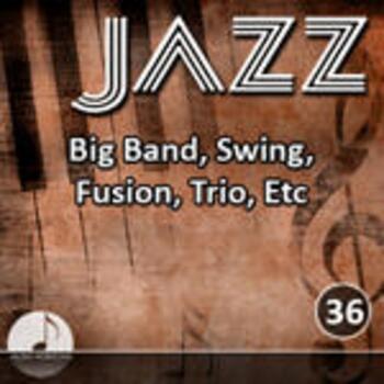 Jazz 36 Big Band, Swing, Fusion, Trio, Etc