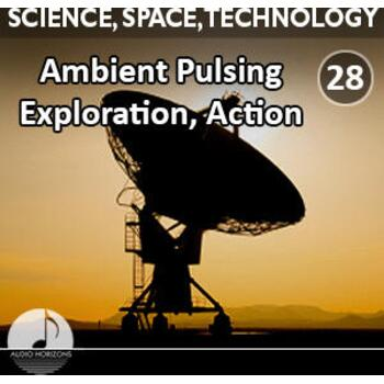 Science, Space, Technology 28 Ambient Pulsing Exploration, Action