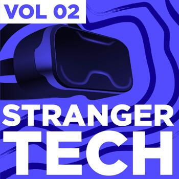 Stranger Tech Vol 02