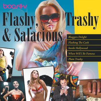 Flashy Trashy & Salacious
