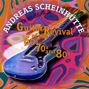 Guitar Revival of the 60's, 70's and 80's