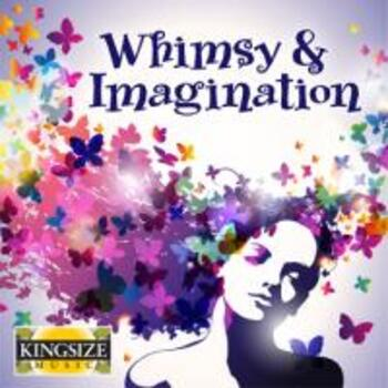 Whimsy & Imagination
