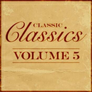 CLASSIC CLASSICS VOL 5