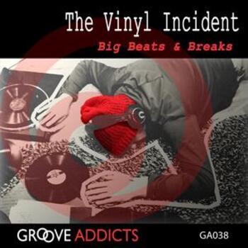 The Vinyl Incident Big Beats and Breaks