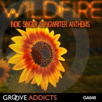Wildfire Indie Singer Songwriter Anthems