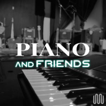 PIANO AND FRIENDS