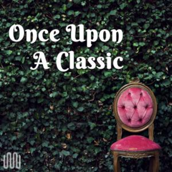 ONCE UPON A CLASSIC