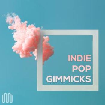 INDIE POP GIMMICKS