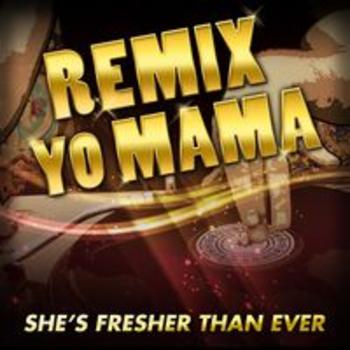 AFRO 50 - REMIX YO MAMA! SHE'S FRESHER THAN EVER