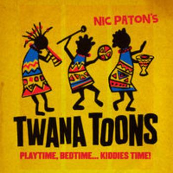 TWANA TOONS: PLAYTIME, BEDTIME.KIDDIES TIME!