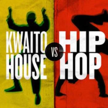AFRO 67 - KWAITO HOUSE VS HIP HOP