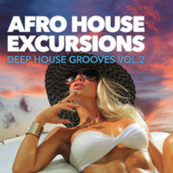 AFRO 85 - AFRO HOUSE EXCURSIONS - DEEP HOUSE GROOVES VOL. 2