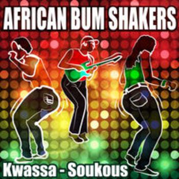 AFRO 84 - AFRICAN BUM SHAKERS: KWASSA - SOUKOUS