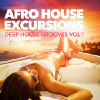 AFRO 78 - AFRO HOUSE EXCURSIONS: DEEP HOUSE GROOVES VOL 1