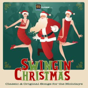 Swingin Christmas - Classic & Original Songs for the Holidays