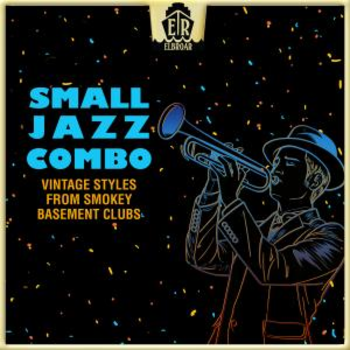Small Jazz Combo - Vintage Styles From Smokey Basement Clubs