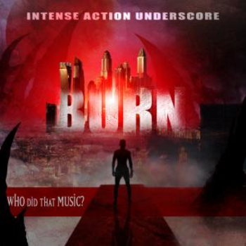 BURN - Intense Action Underscore