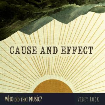 Cause and Effect - Vibey Rock