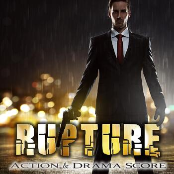 Rupture - Action And Drama Score