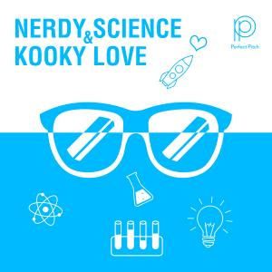 Nerdy Science & Kooky Love